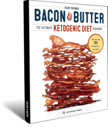 Bacon and Butter: The Ultimate Ketogenic Diet Cookbook