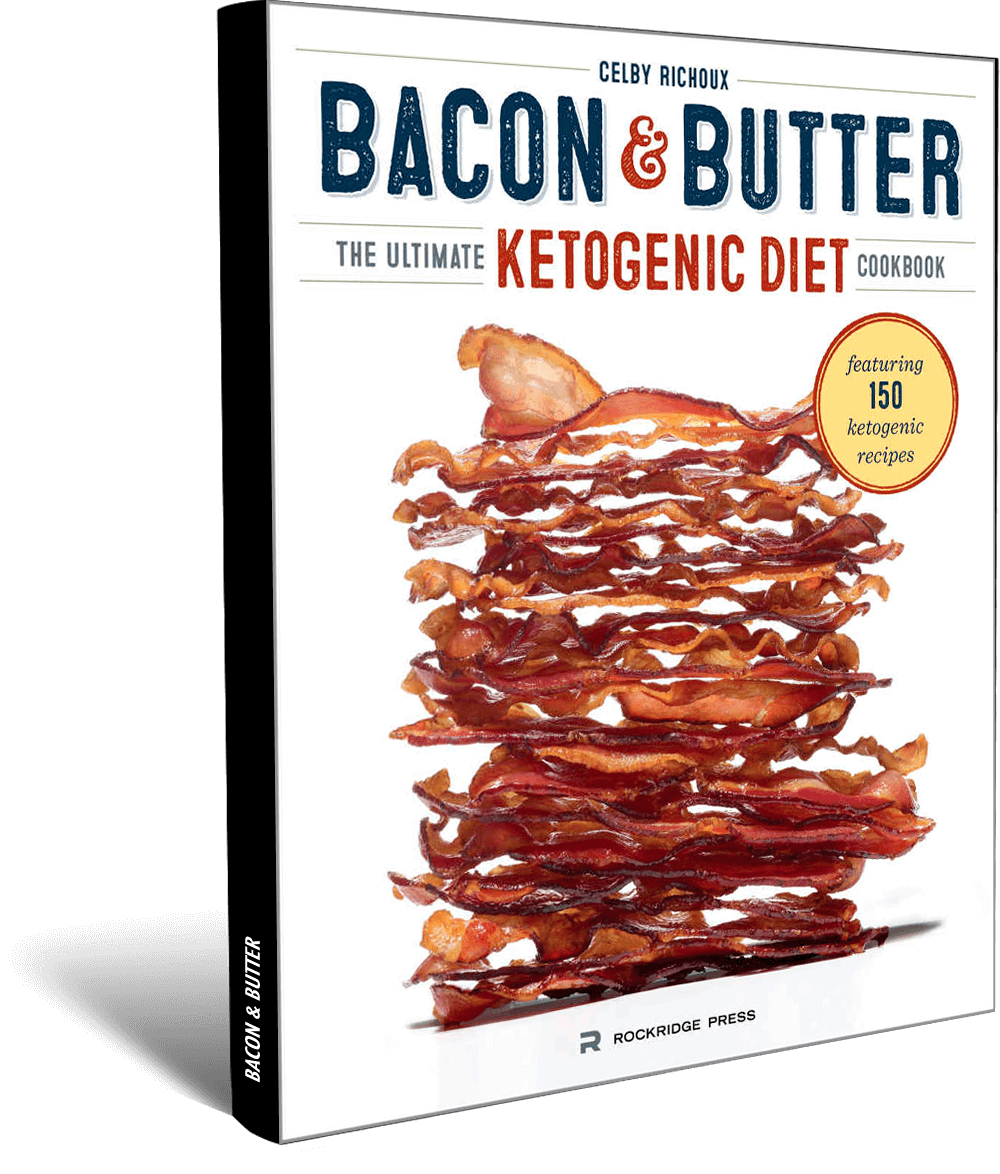 bacon and butter the ultimate ketogenic diet cookbook