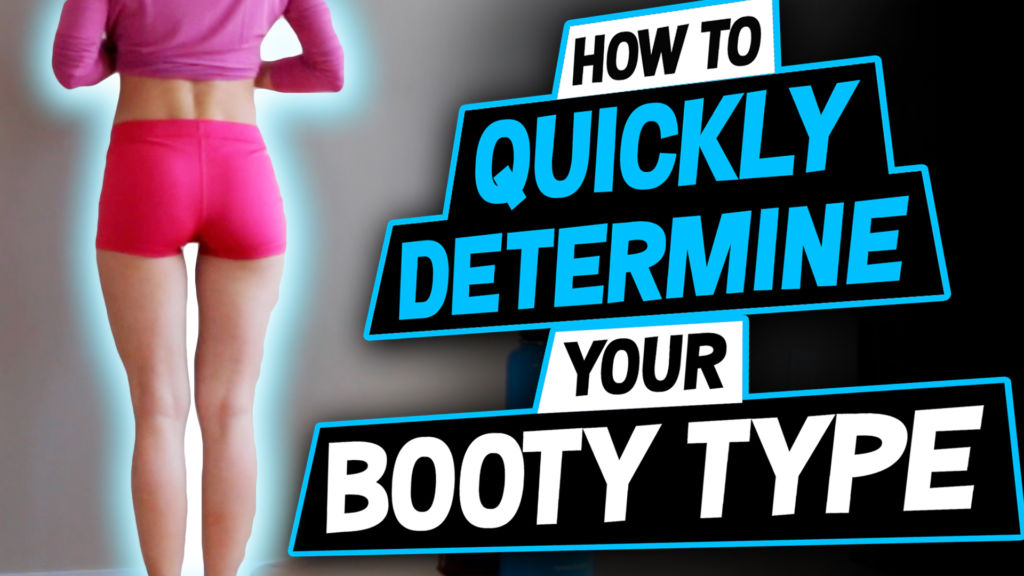 How to Quickly Determine Your Booty Type
